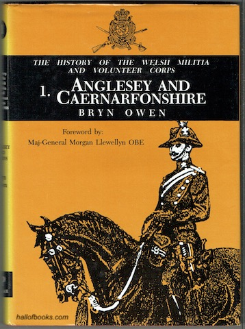 Image for Welsh Militia And Volunteer Corps 1757-1908. 1: Anglesey & Caernarfonshire