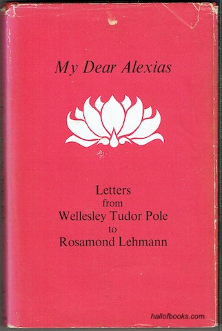 Image for My Dear Alexias: Letters from Wellesley Tudor Pole To Rosamund Lehmann