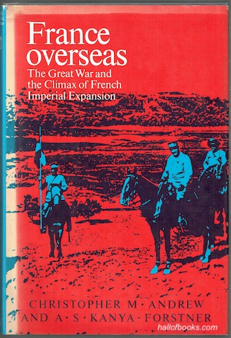 Image for France Overseas: The Great War And The Climax Of French Imperial Expansion