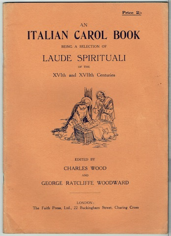 Image for An Italian Carol Book, Being A Selection Of Laude Spirituali Of The XVIth and XVIIth Centuries