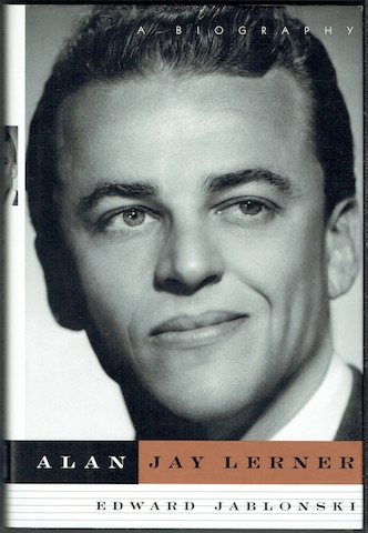 Image for Alan Jay Lerner: A Biography