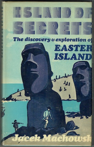 Image for Island Of Secrets: The Discovery And Exploration Of Easter Island