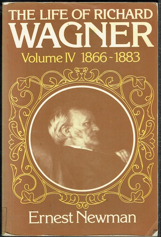Image for The Life Of Richard Wagner Volume IV 1866-1883