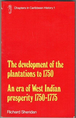 Image for The Development Of The Plantations To 1750: An Era Of West Indian Prosperity 1750-1775