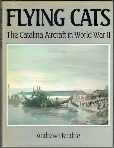 Image for Flying Cats: The Catalina Aircraft In World War II