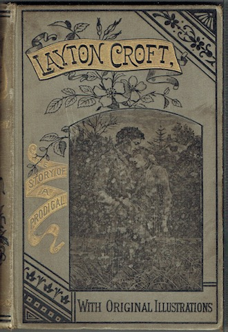 Image for Layton Croft Or, The Story Of A Prodigal: With Original Illustrations