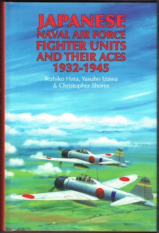 Image for Japanese Naval Air Force Fighter Units And Their Aces 1932-1945