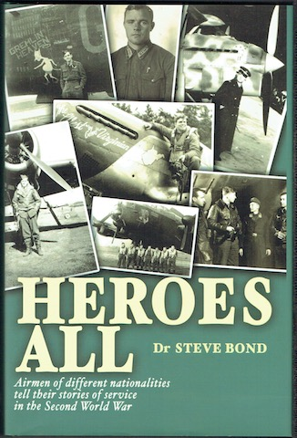 Image for Heroes All: Airmen Of Different Nationalities Tell Their Stories Of Service In The Second World War (Signed)