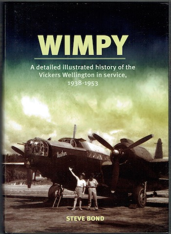 Image for Wimpy: A Detailed Illustrated History Of The Vickers Wellington In Service, 1938-1953