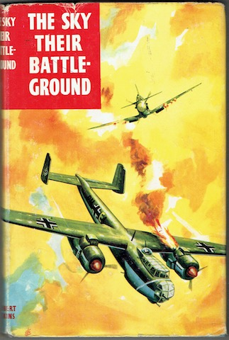 "Image for The Sky Their Battle Ground: True Adventure Stories From ""The R.A.F. Flying Review"""