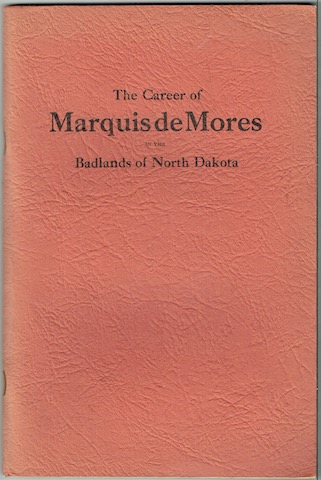 Image for The Career Of The Marquis De Mores In The Bad Lands Of North Dakota