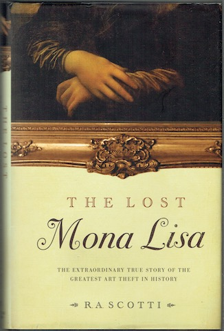 Image for The Lost Mona Lisa: The Extraordinary True Story Of The Greatest Art Theft In History