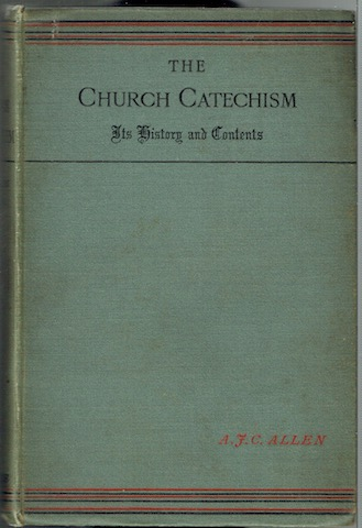 Image for The Church Catechism: Its History And Contents. A Manual For Teachers and Students