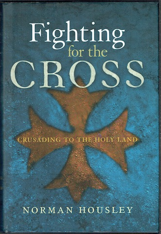 Image for Fighting For The Cross: Crusading To The Holy Land