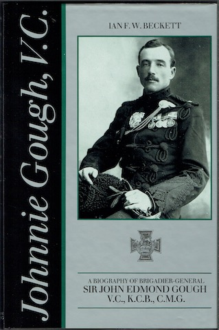 Image for Johnnie Gough, V.C. A Biography of Brigadier-General Sir John Edmond Gough, V.C., K.C.B., C.M.G.