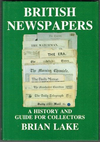 Image for British Newspapers: A History And Guide For Collectors