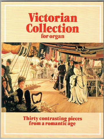Image for Victorian Collection For Organ: Thirty Contrasting Pieces From A Romantic Age
