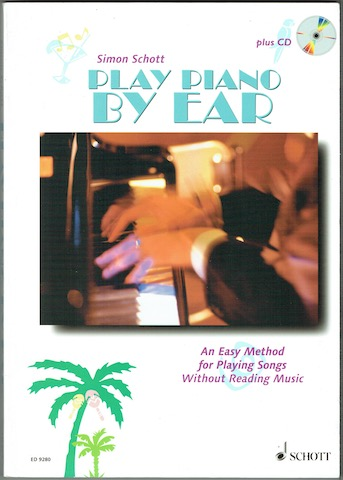 Image for Play Piano By Ear: An Easy Method For Playing Songs Without Reading Music