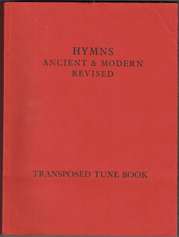 Image for Hymns Ancient & Modern Revised: The Transposed Tune Book