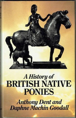 Image for A History Of British Native Ponies From The Bronze Age To The Present Day