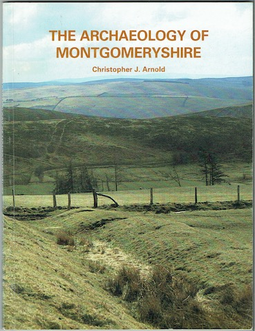 Image for The Archaeology Of Montgomeryshire to A.D. 1300