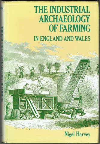Image for The Industrial Archaeology Of Farming In England And Wales