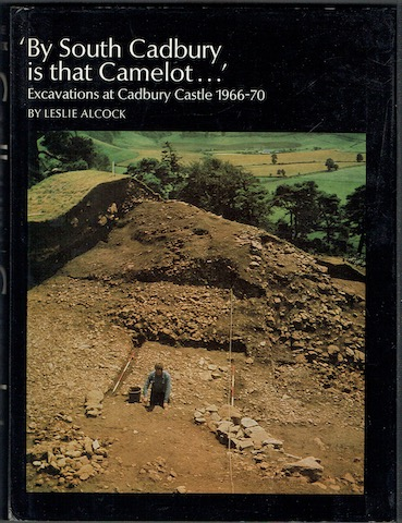 Image for 'By South Cadbury is that Camelot': The Excavation of Cadbury Castle 1966-1970