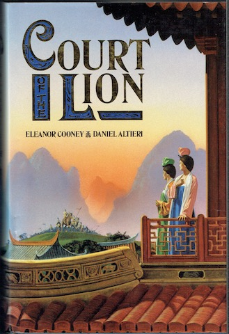 Image for The Court Of The Lion: A Novel Of Eight-Century China