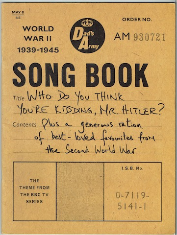 Image for Dad's Army Songbook: Who Do You Think You're Kidding, Mr. Hitler? The Theme From the BBC TV series plus a generous ration of best-loved favourites from the Second World War