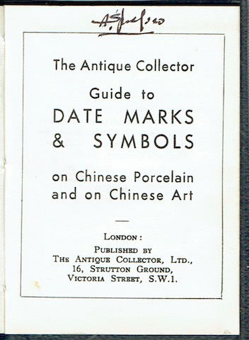 Image for The Antique Collector Guide To Date Marks & Symbols On Chinese Porcelain And On Chinese Art