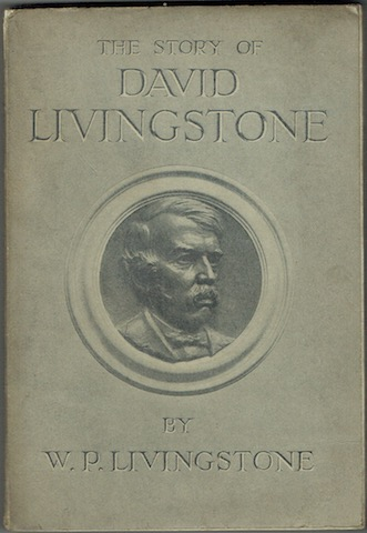 Image for The Story Of David Livingstone plus True To His Word