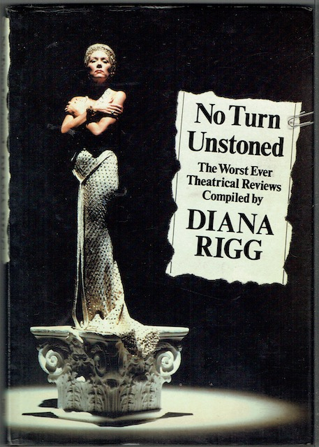 Image for No Turn Unstoned: The Worst Ever Theatrical Reviews, Compiled By Diana Rigg