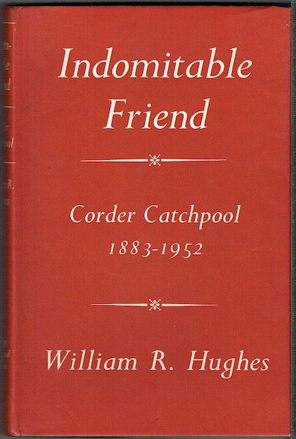 Image for Indomitable Friend: Corder Catchpool 1883-1952