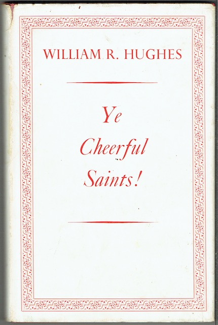 Image for Ye Cheerful Saints! Verses, Translations, Trifles And Toys