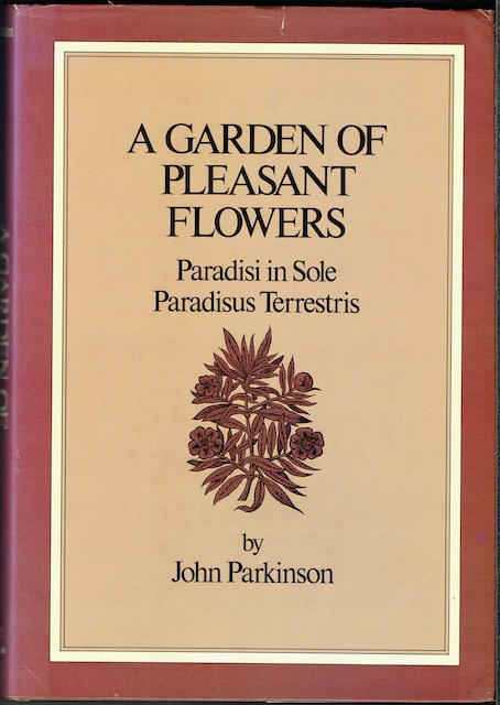 Image for A Garden Of Pleasant Flowers (Paradisi In Sole: Paradisus Terrestris)
