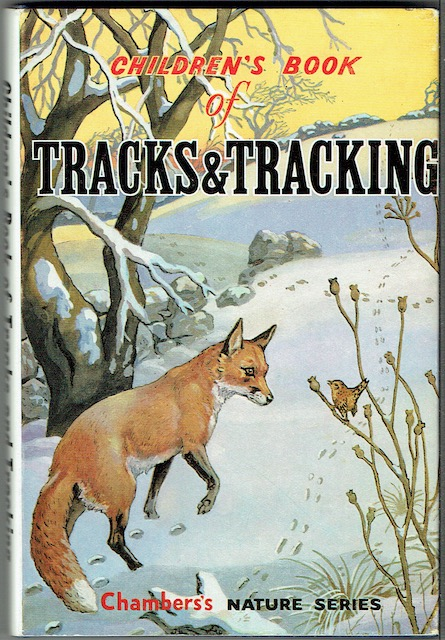Image for The Children's Book Of Tracks And Tracking: A Book For Boy Scouts, Girl Guides And Every Lover Of Woodcraft