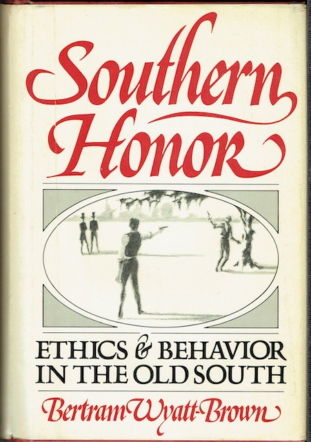 Image for Southern Honor: Ethics and Behaviour In The Old South