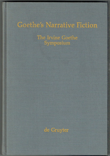 Image for Goethe's Narrative Fiction: The Irvine Goethe Symposium