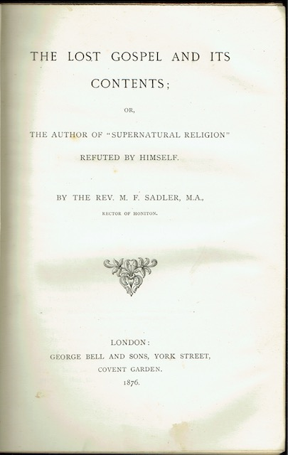 Image for The Lost Gospel And Its Contents; Or, The Author Of 'Supernatural Religion' Refuted By Himself