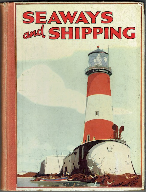 Image for Seaways and Shipping: Life At Sea And The Wonders Of Navigation Illustrated And Described For Children