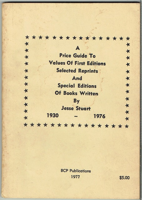 Image for A Price Guide To Values Of First Editions, Selected Reprints And Special Editions Of Books Written By Jesse Stuart 1930-1976 (Signed)