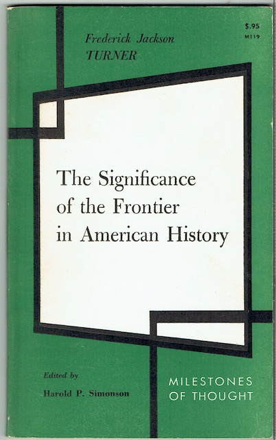 Image for The Significance Of The Frontier In American History (Milestones Of Thought)