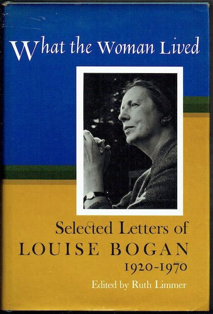 Image for What The Woman Lived: Selectd Letters Of Louise Bogan 1920-1970 (Signed by Richard Eberhart)