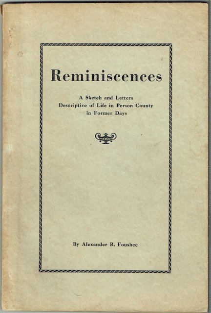 Image for Reminiscences: A Sketch And Letters Descriptive Of Life In Person County In Former Days