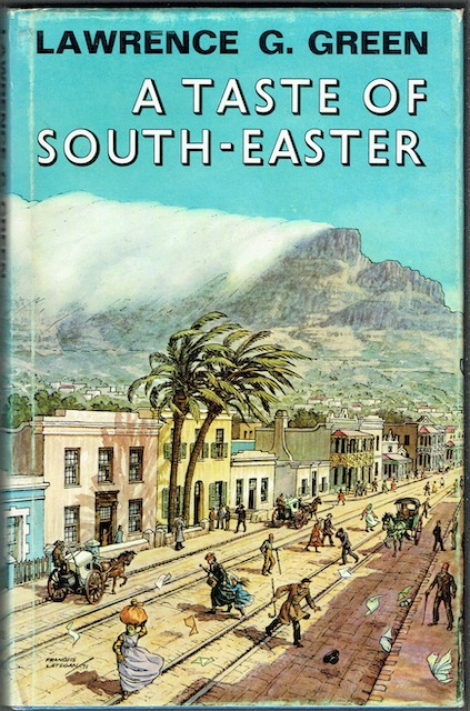 Image for A Taste Of South-Easter: Memories of unusual Cape Town characters, queer shops and shows, old bars, hotels and cafes and the panorama of the streets