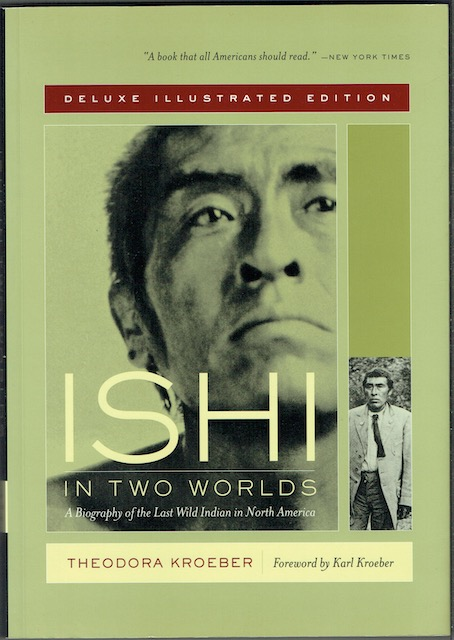Image for Ishi In Two Worlds: A Biography Of The Last Wild Indian In North America