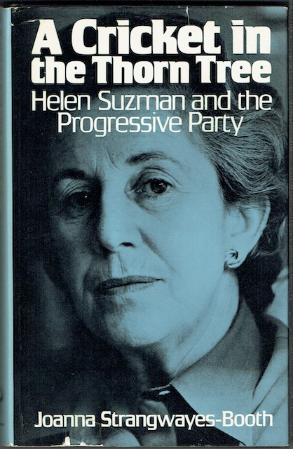 Image for A Cricket In The Thorn Tree: Helen Suzman And The Progressive Party Of South Africa
