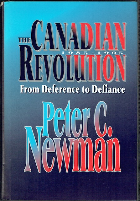 Image for The Canadian Revolution 1985-1995: From Deference To Defiance