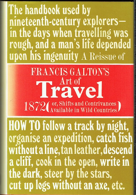 Image for Francis Galton's Art Of Travel (1872): A Reprint Of 'The Art Of Travel'; Or, Shifts And Contrivances Available In Wild Countries