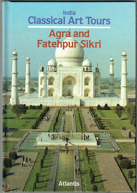 Image for India Classical Art Tours: Agra And Fatehpur Sikri